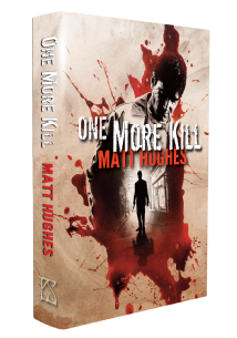 One More Kill [hardcover] Matt Hughes